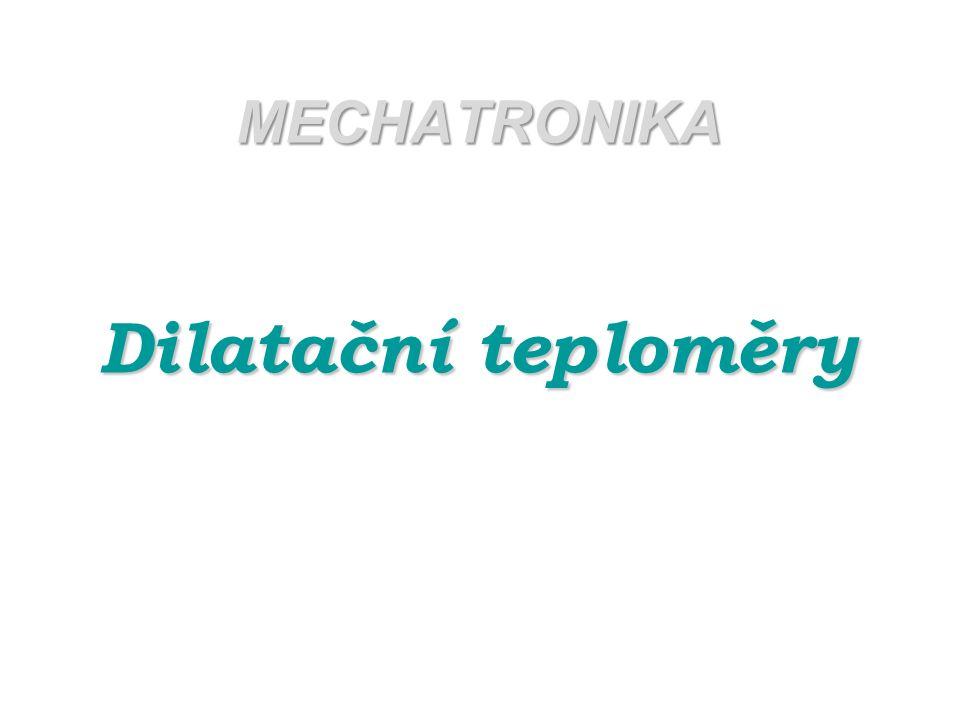 MECHATRONIKA Dilatační teploměry