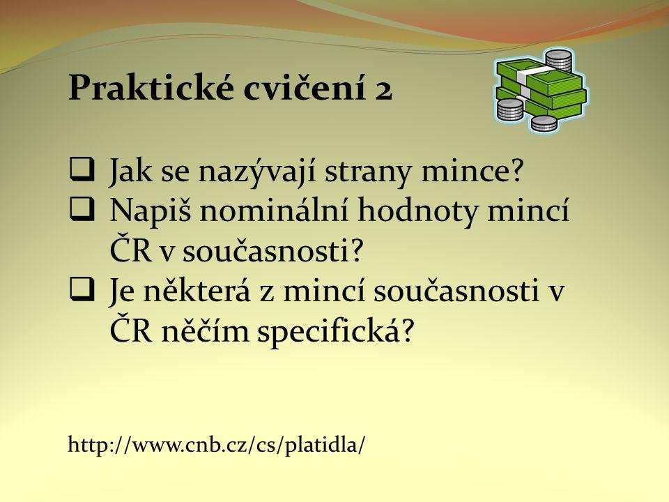 Praktické cvičení 2  Jak se nazývají strany mince.
