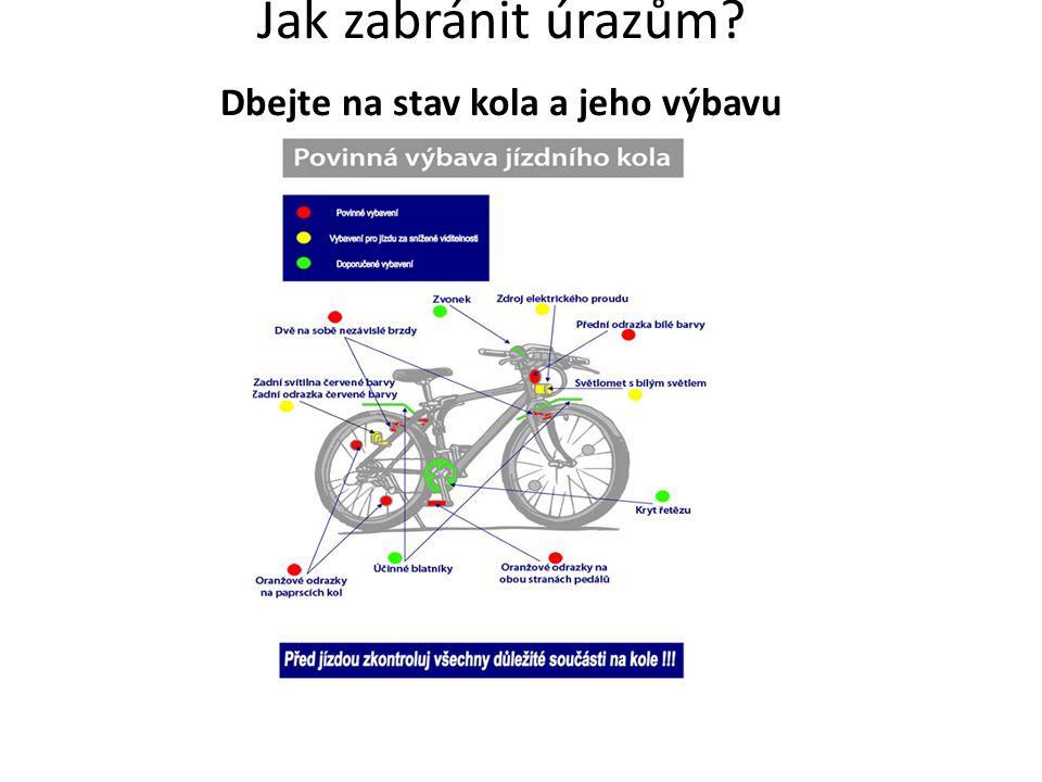 Používejte cyklistické přilby Těžká zranění jsou většinou provázena vážným poraněním hlavy.