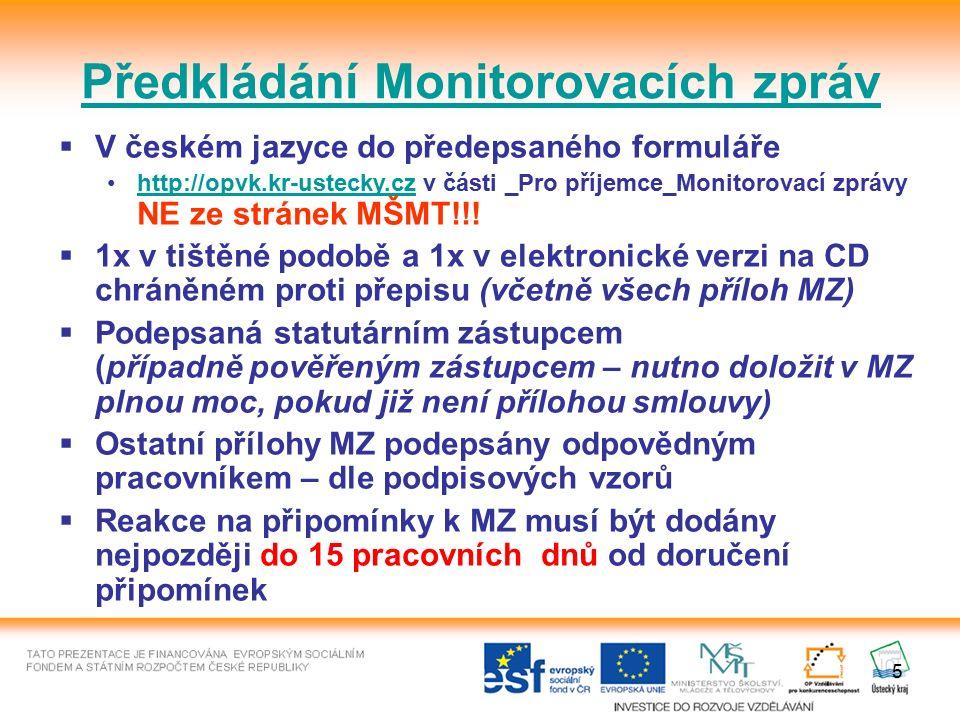 5 Předkládání Monitorovacích zpráv  V českém jazyce do předepsaného formuláře http://opvk.kr-ustecky.cz v části _Pro příjemce_Monitorovací zprávy NE