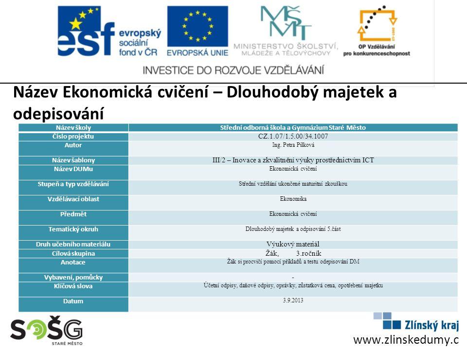 www.zlinskedumy.c z Název školyStřední odborná škola a Gymnázium Staré Město Číslo projektu CZ.1.07/1.5.00/34.1007 Autor Ing.