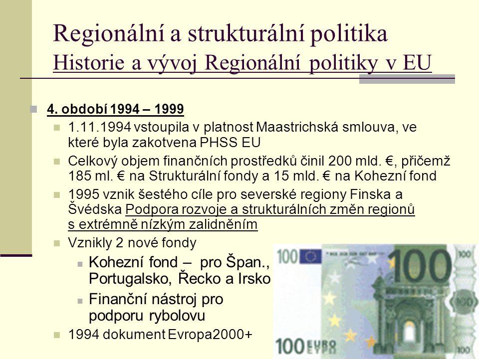 Regionální a strukturální politika Historie a vývoj Regionální politiky v EU 4.