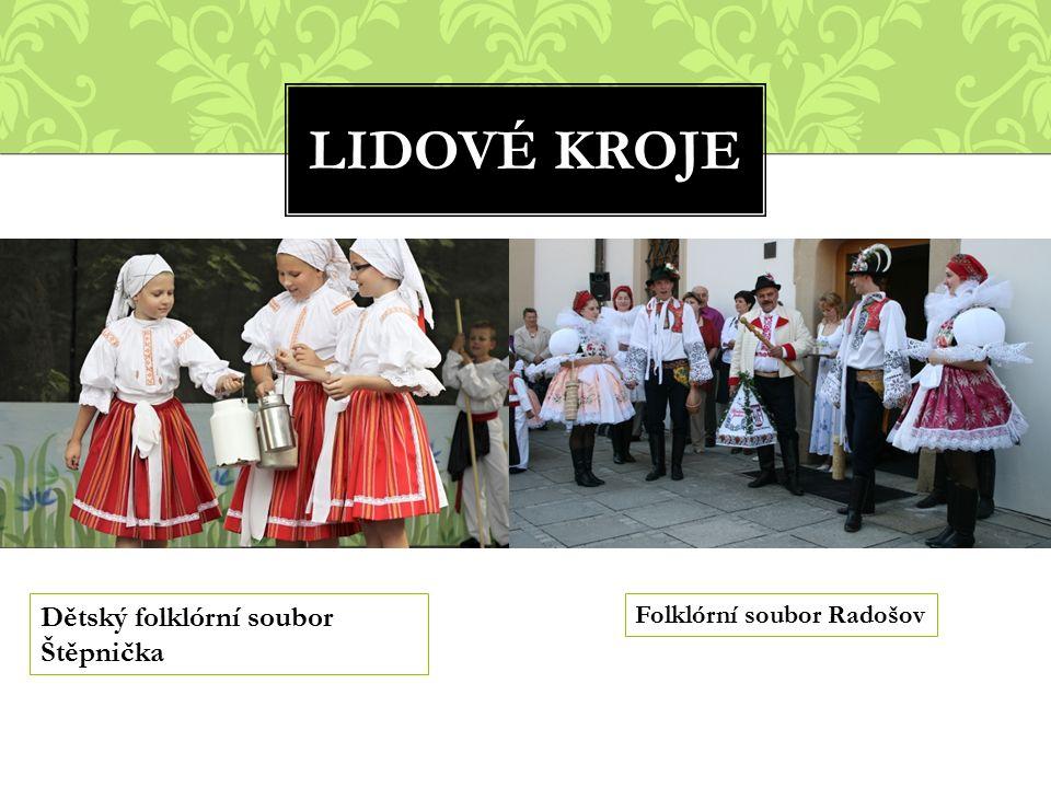LIDOVÉ KROJE Dětský folklórní soubor Štěpnička Folklórní soubor Radošov
