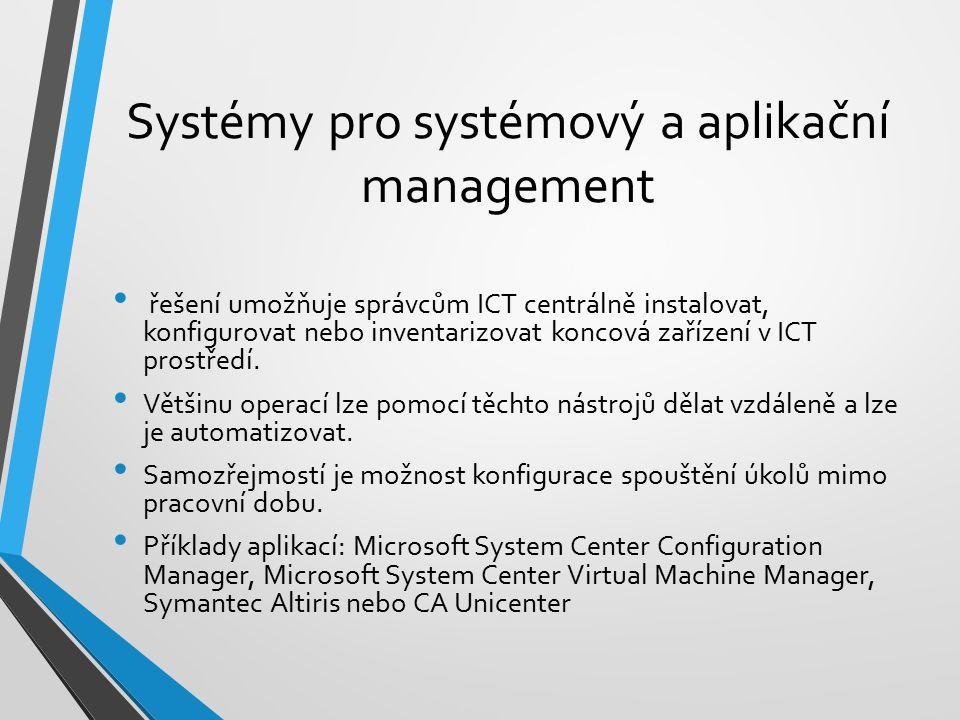 Systémy pro systémový a aplikační management řešení umožňuje správcům ICT centrálně instalovat, konfigurovat nebo inventarizovat koncová zařízení v IC