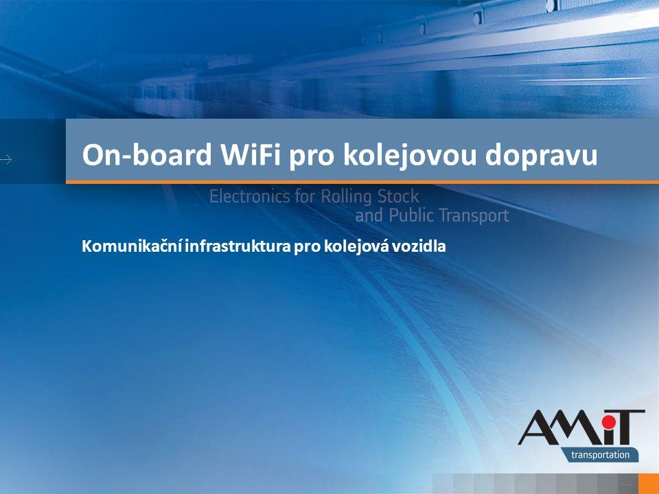Kliknutím lze upravit styl. On-board WiFi pro kolejovou dopravu Komunikační infrastruktura pro kolejová vozidla