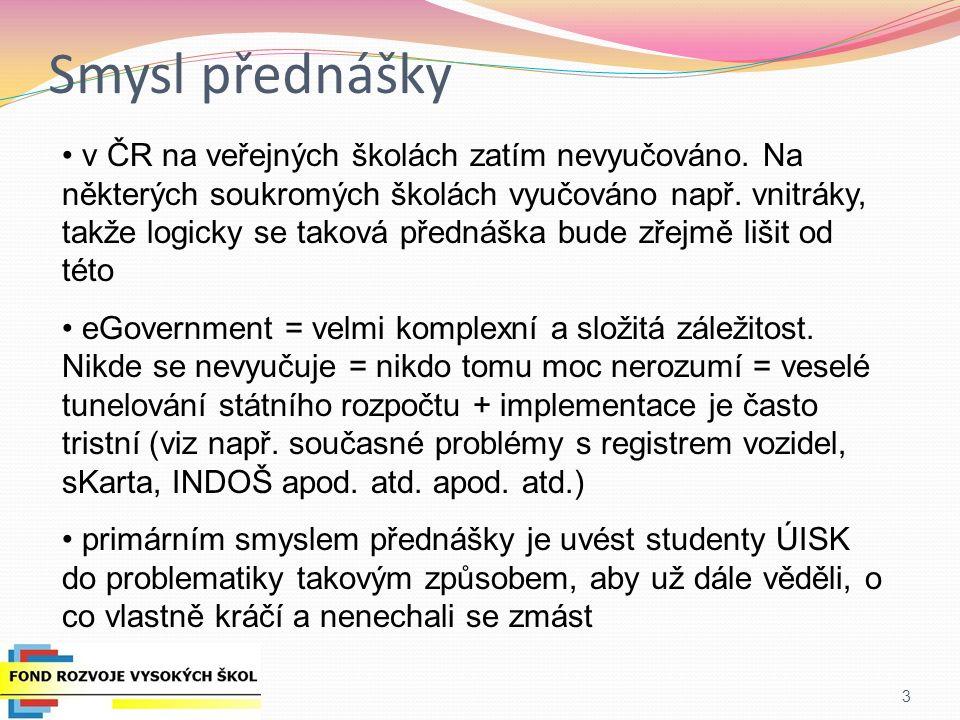 Smysl pilotu 4 hlavním cílem tohoto pilotního běhu je společně s posluchači otestovat navrženou strukturu a vytvořený obsah přednášky posluchači budou zapojeni do evaluace, která proběhne již v prosinci 2012 (vzledem k pravidlům FRVŠ) - elektronický dotazník veškeré informace a aktuální přednášky (PPT) a učební texty (DOC) k nalezení na http://stunome.cz/egovuisk/ http://stunome.cz/egovuisk/