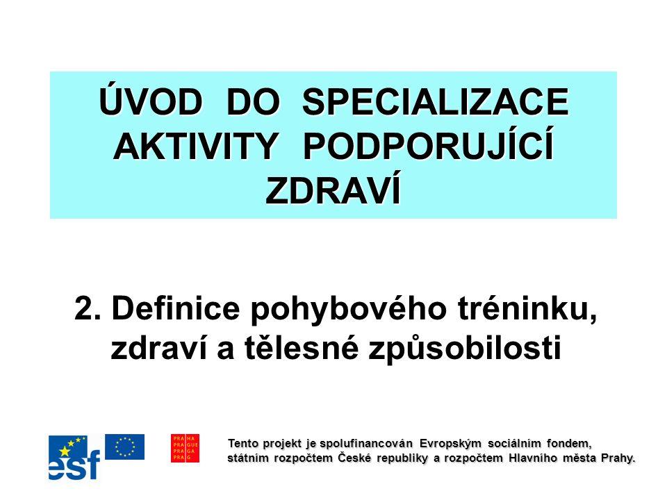 ÚVOD DO SPECIALIZACE AKTIVITY PODPORUJÍCÍ ZDRAVÍ 2.