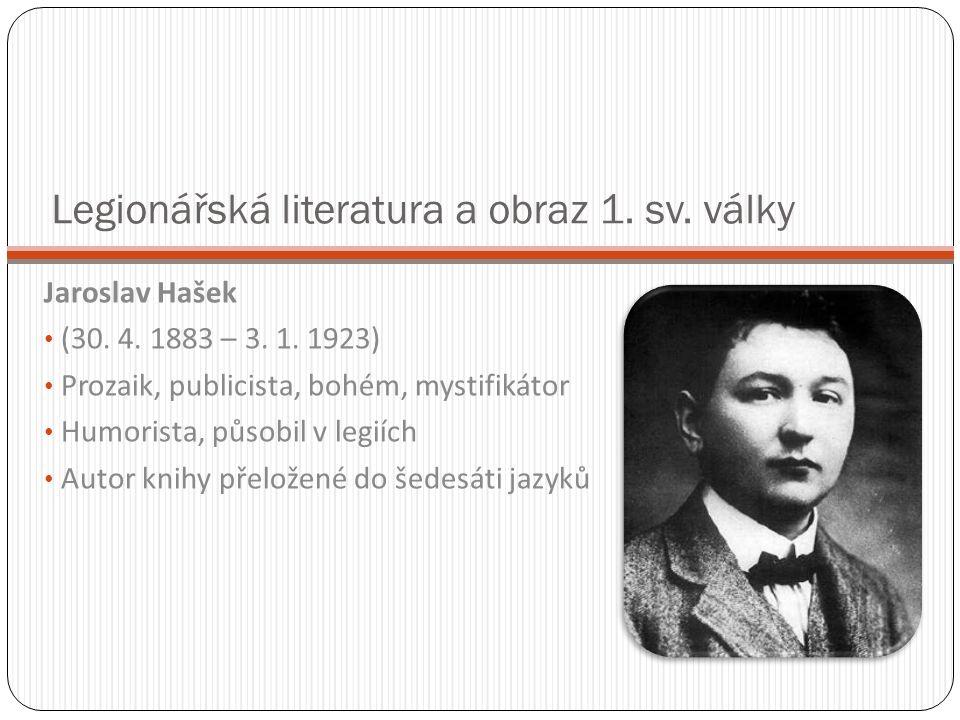 Legionářská literatura a obraz 1. sv. války Jaroslav Hašek (30.