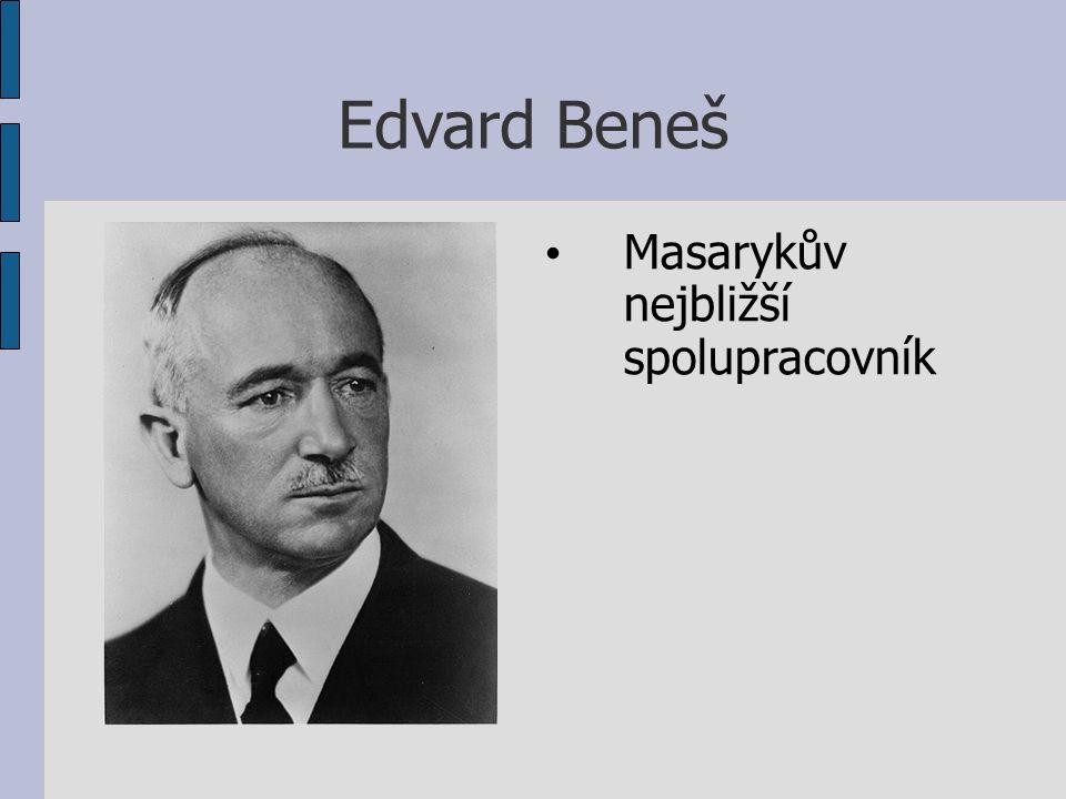 Edvard Beneš Masarykův nejbližší spolupracovník