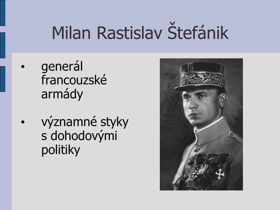 Milan Rastislav Štefánik generál francouzské armády významné styky s dohodovými politiky