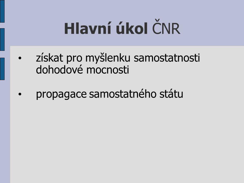 Hlavní úkol ČNR získat pro myšlenku samostatnosti dohodové mocnosti propagace samostatného státu