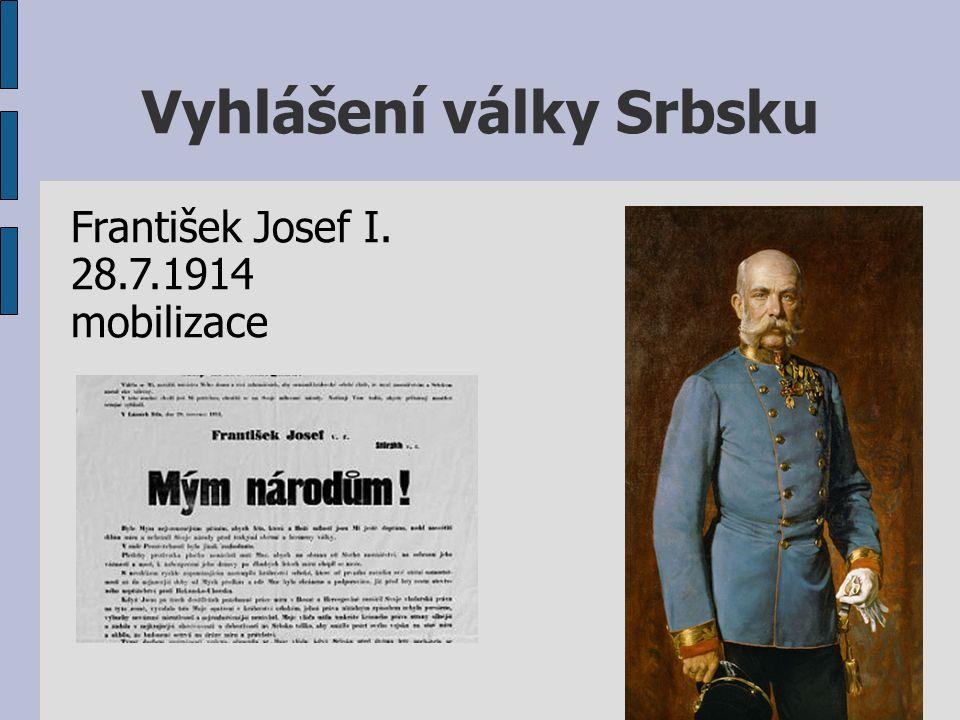 Vyhlášení války Srbsku František Josef I. 28.7.1914 mobilizace