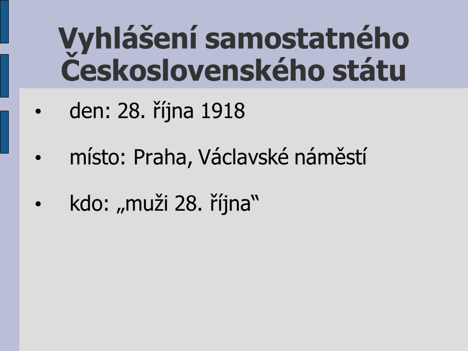 Vyhlášení samostatného Československého státu den: 28.