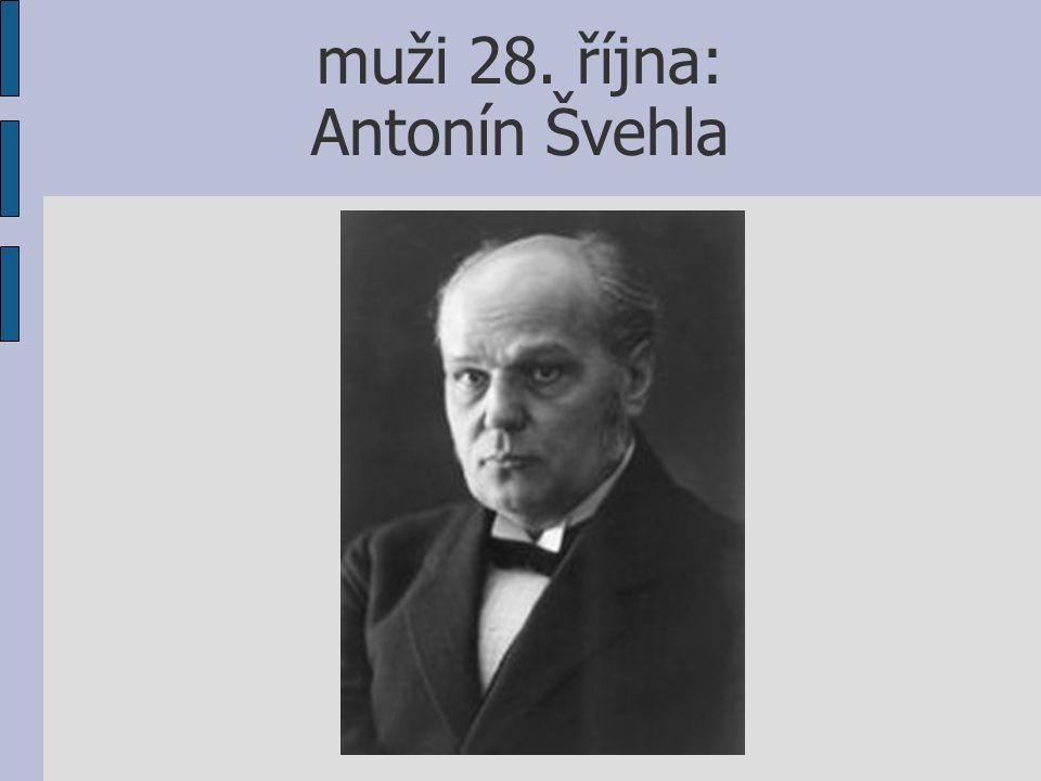 muži 28. října: Antonín Švehla