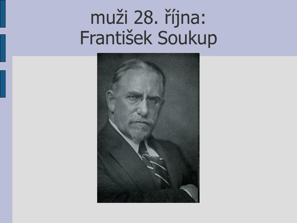 muži 28. října: František Soukup