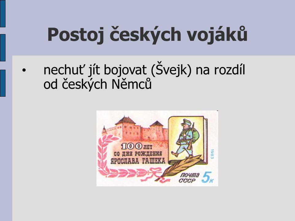 Postoj českých vojáků nechuť jít bojovat (Švejk) na rozdíl od českých Němců