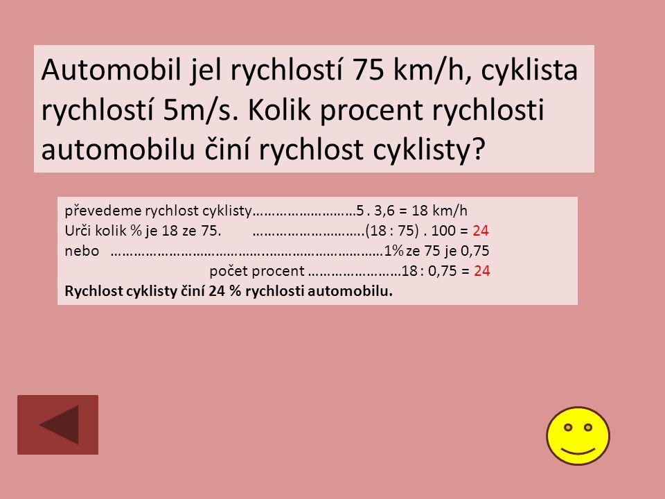 Automobil jel rychlostí 75 km/h, cyklista rychlostí 5m/s.