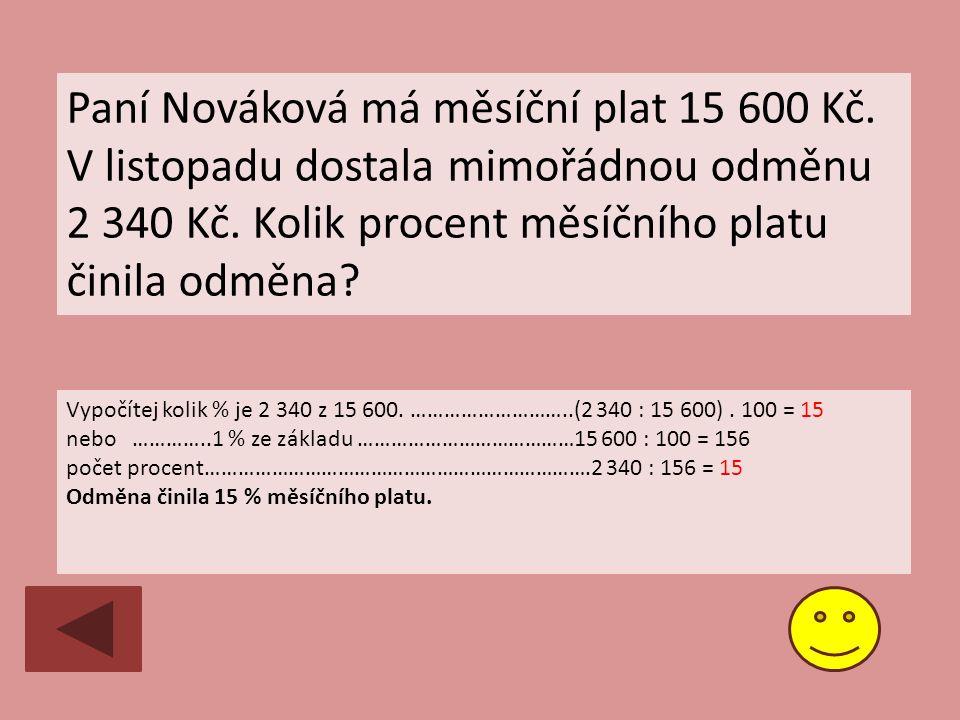 Paní Nováková má měsíční plat 15 600 Kč. V listopadu dostala mimořádnou odměnu 2 340 Kč.