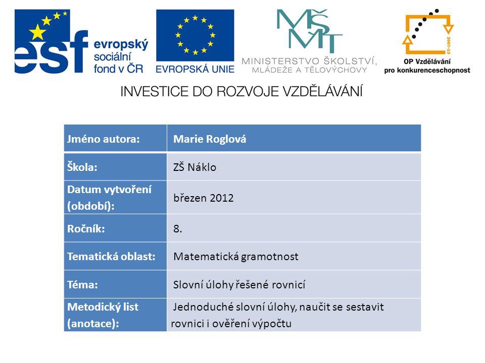 Jméno autora: Marie Roglová Škola: ZŠ Náklo Datum vytvoření (období): březen 2012 Ročník: 8.