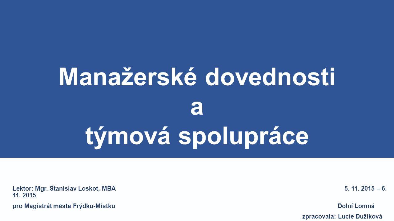 Lektor: Mgr. Stanislav Loskot, MBA 5. 11. 2015 – 6.