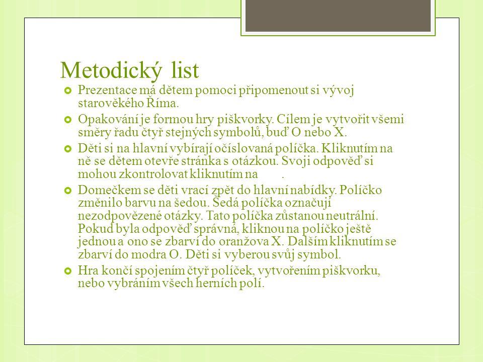 Metodický list  Prezentace má dětem pomoci připomenout si vývoj starověkého Říma.