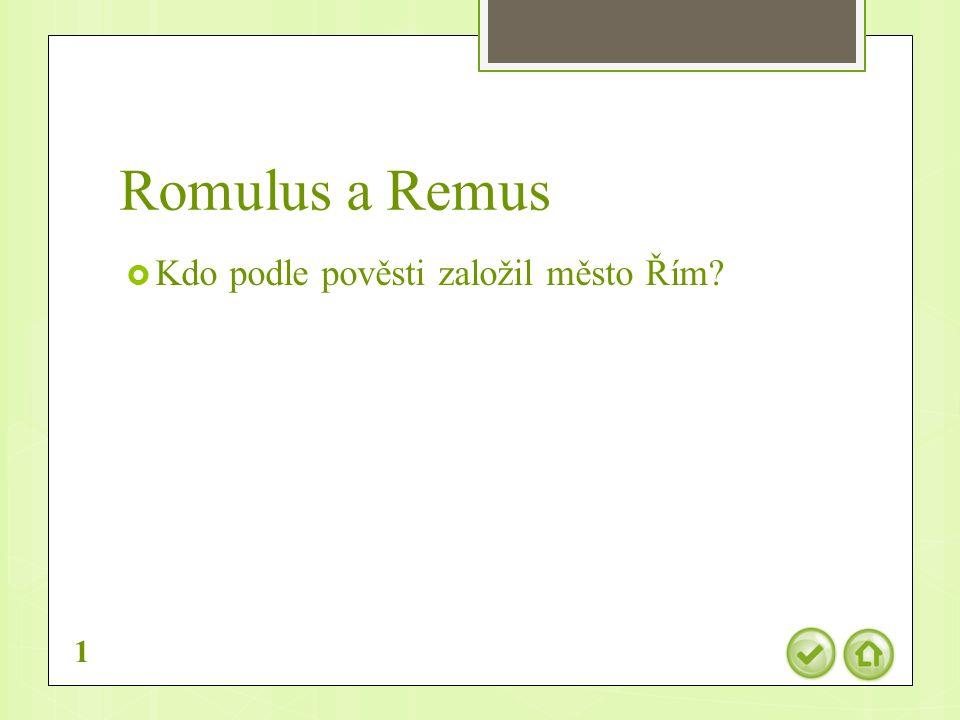 Romulus a Remus  Kdo podle pověsti založil město Řím 1