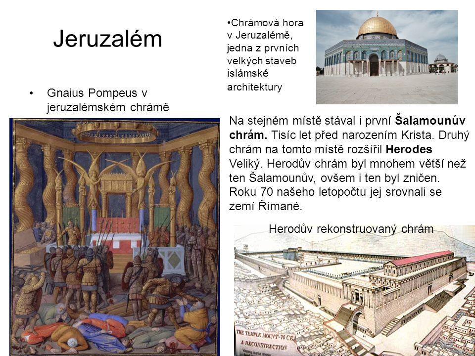 Gnaius Pompeus v jeruzalémském chrámě Herodův rekonstruovaný chrám Na stejném místě stával i první Šalamounův chrám.