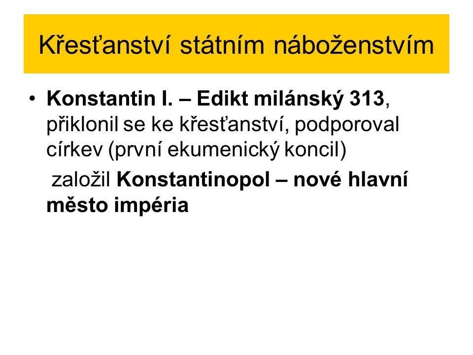 Křesťanství státním náboženstvím Konstantin I.