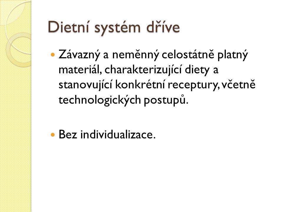 Dietní systém dříve Závazný a neměnný celostátně platný materiál, charakterizující diety a stanovující konkrétní receptury, včetně technologických postupů.