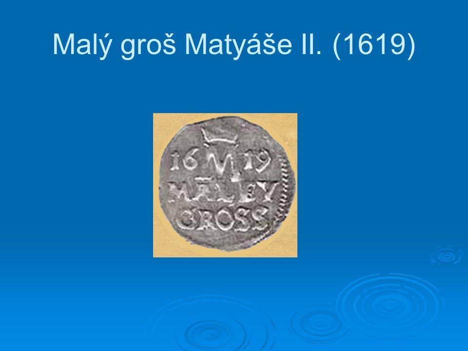 Malý groš Matyáše II. (1619)