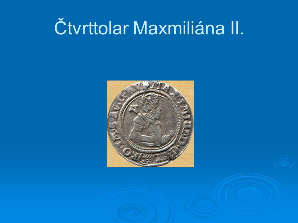 Čtvrttolar Maxmiliána II.