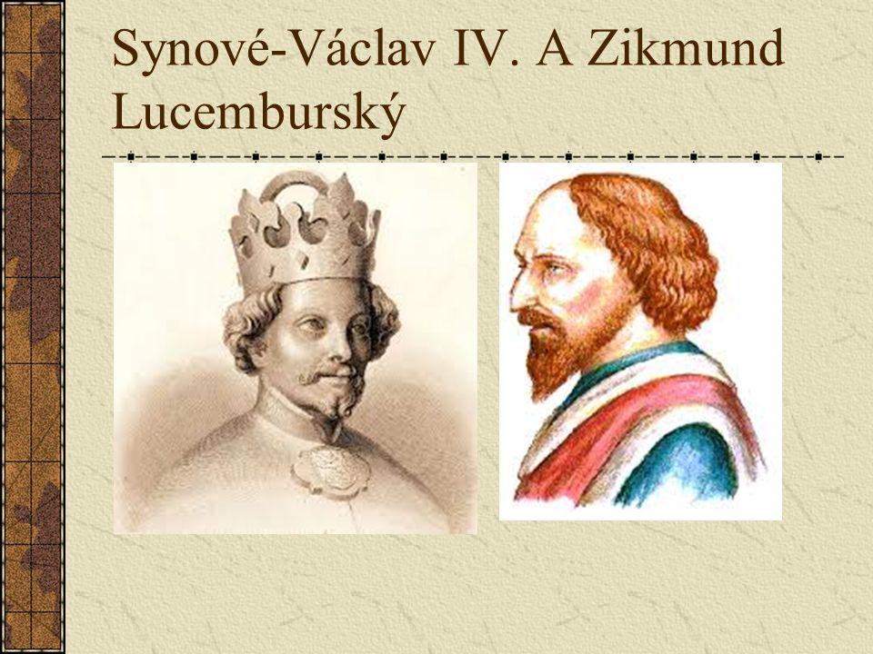 Synové-Václav IV. A Zikmund Lucemburský