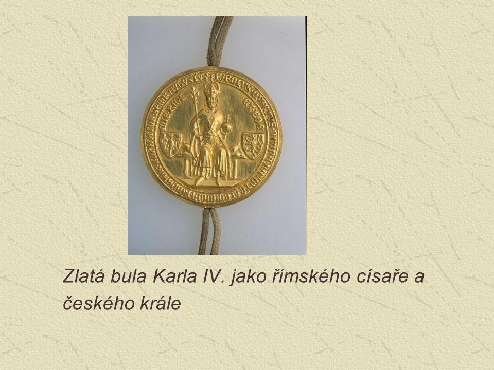 Zlatá bula Karla IV. jako římského císaře a českého krále