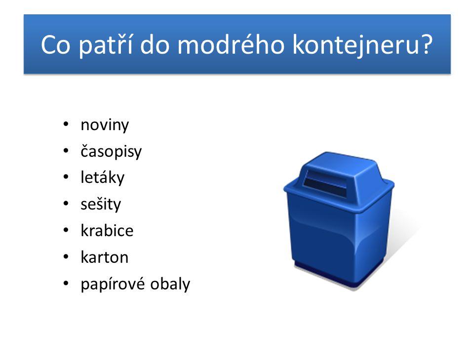 Co patří do modrého kontejneru noviny časopisy letáky sešity krabice karton papírové obaly