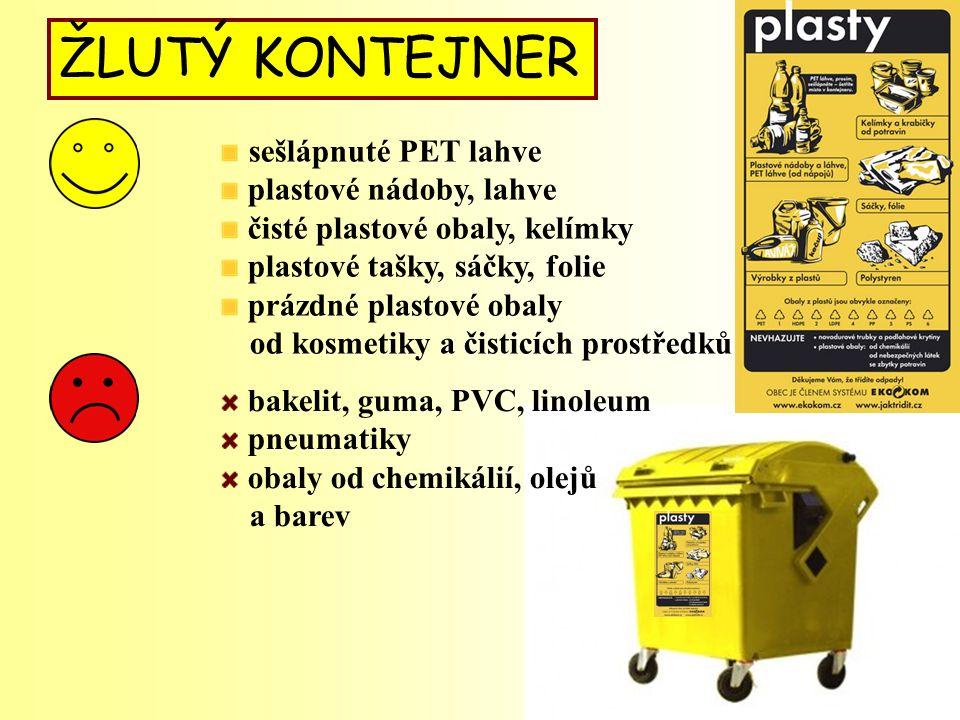 ŽLUTÝ KONTEJNER sešlápnuté PET lahve plastové nádoby, lahve čisté plastové obaly, kelímky plastové tašky, sáčky, folie prázdné plastové obaly od kosmetiky a čisticích prostředků bakelit, guma, PVC, linoleum pneumatiky obaly od chemikálií, olejů a barev