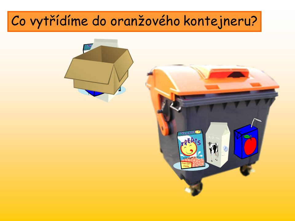 Co vytřídíme do oranžového kontejneru?