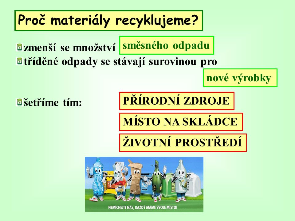 Proč materiály recyklujeme.