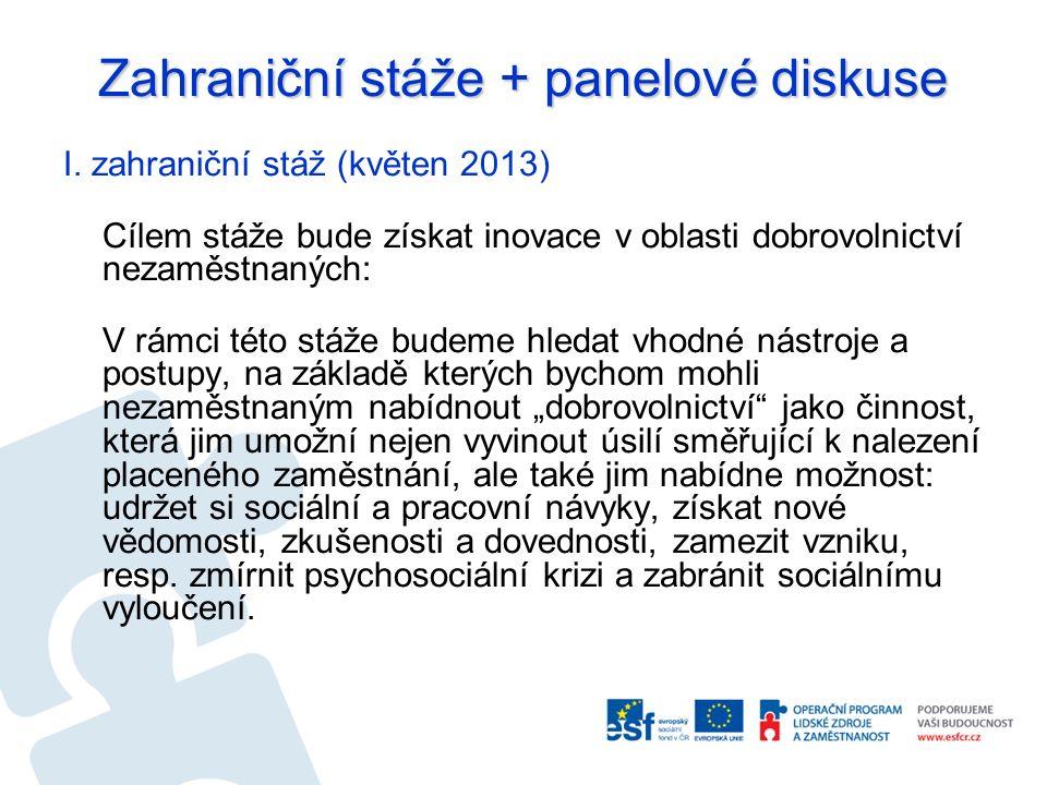 Zahraniční stáže + panelové diskuse I.