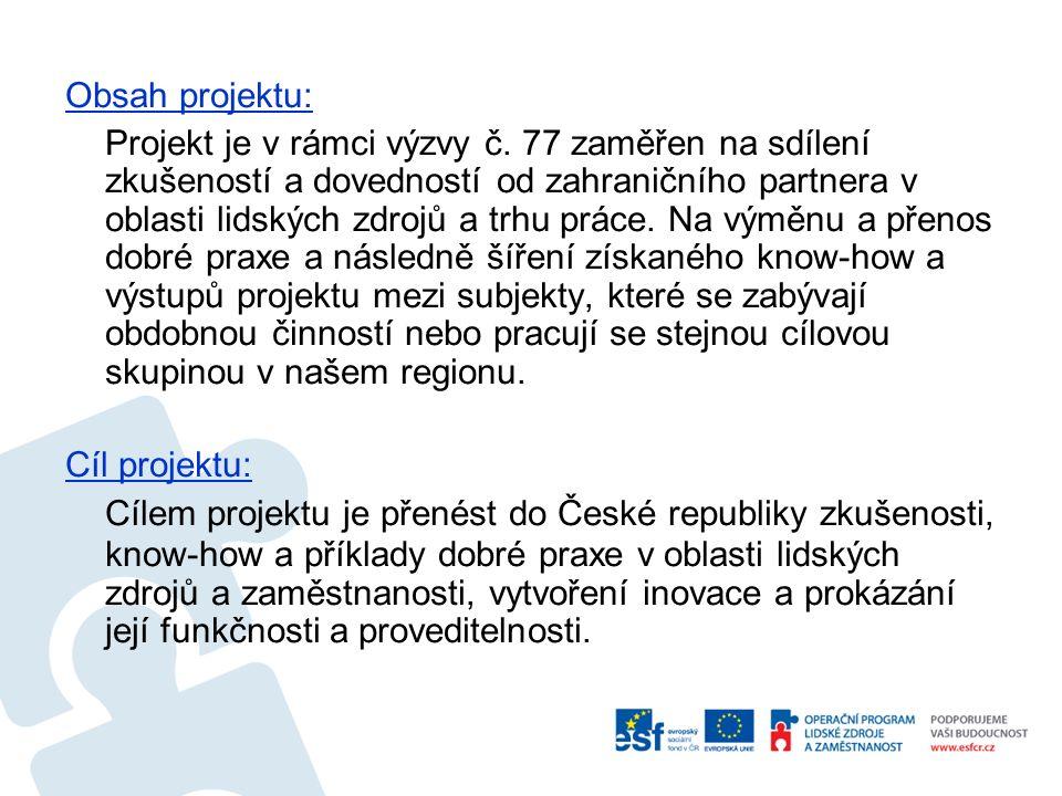 Obsah projektu: Projekt je v rámci výzvy č.