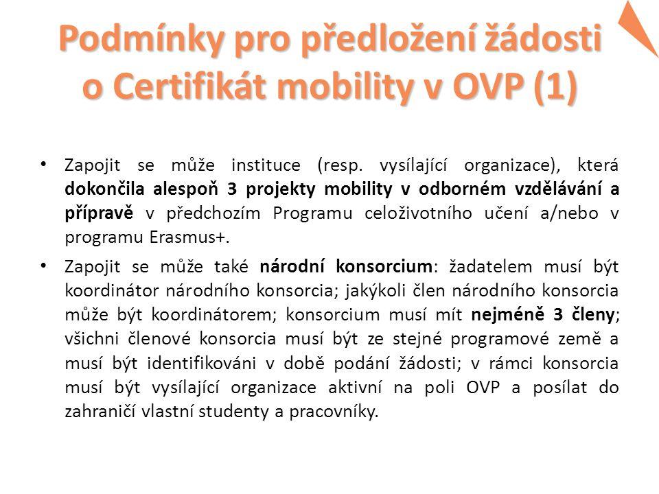 Podmínky pro předložení žádosti o Certifikát mobility v OVP (1) Zapojit se může instituce (resp.