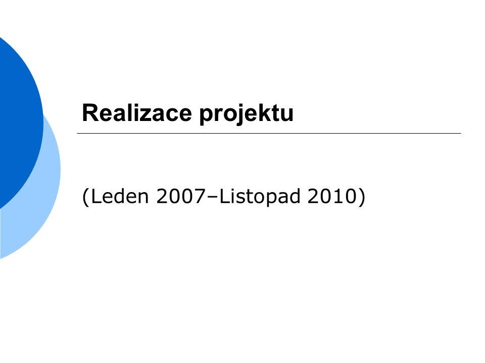 Realizace projektu (Leden 2007–Listopad 2010)