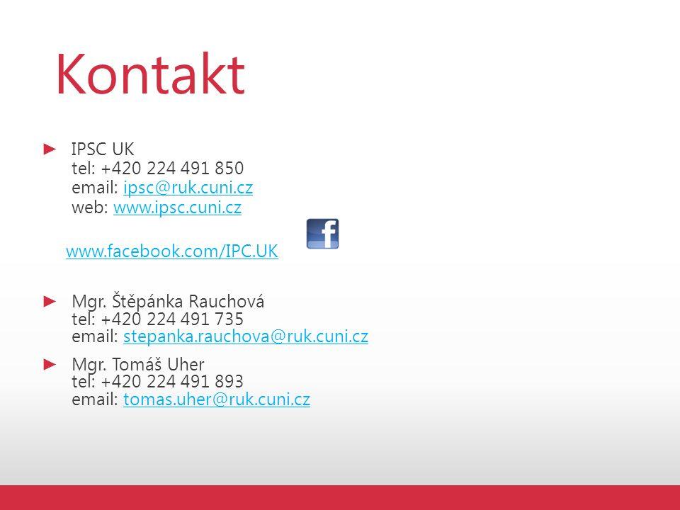 Kontakt ► IPSC UK tel: +420 224 491 850 email: ipsc@ruk.cuni.cz web: www.ipsc.cuni.czipsc@ruk.cuni.czwww.ipsc.cuni.cz www.facebook.com/IPC.UK ► Mgr.
