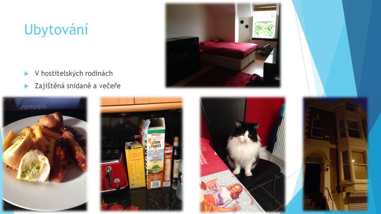 Ubytování  V hostitelských rodinách  Zajištěná snídaně a večeře