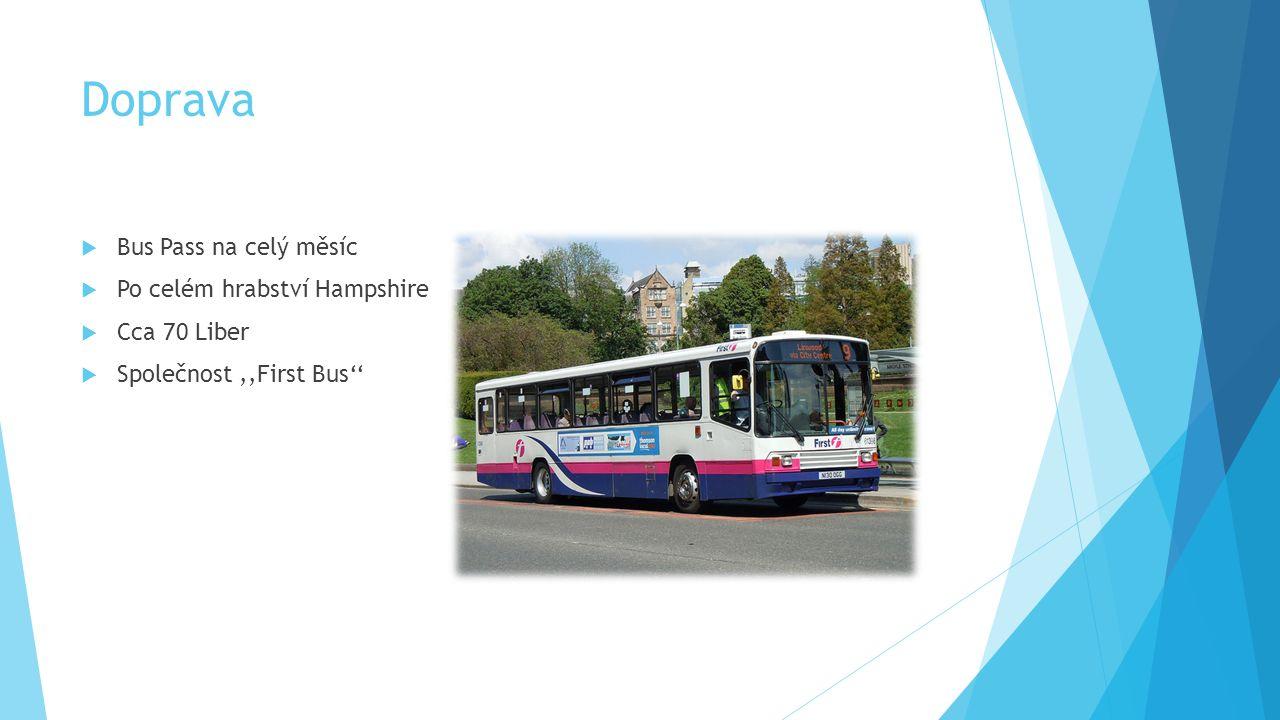 Doprava  Bus Pass na celý měsíc  Po celém hrabství Hampshire  Cca 70 Liber  Společnost,,First Bus''