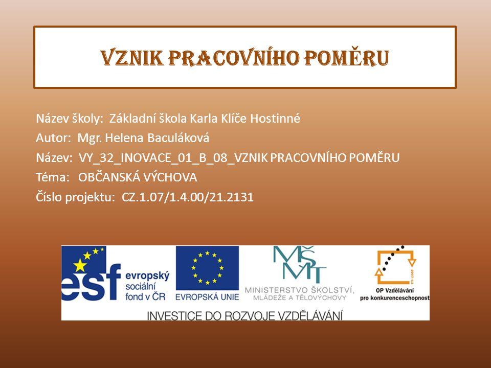 VZNIK PRACOVNÍHO POM Ě RU Název školy: Základní škola Karla Klíče Hostinné Autor: Mgr.