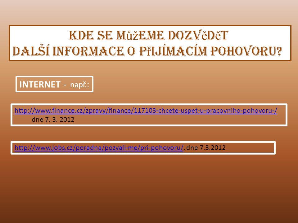 http://www.finance.cz/zpravy/finance/117103-chcete-uspet-u-pracovniho-pohovoru-/ dne 7.