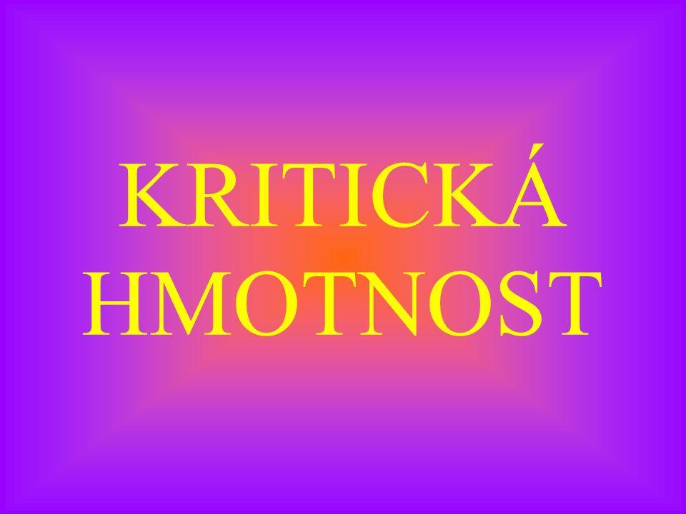 KRITICKÁ HMOTNOST