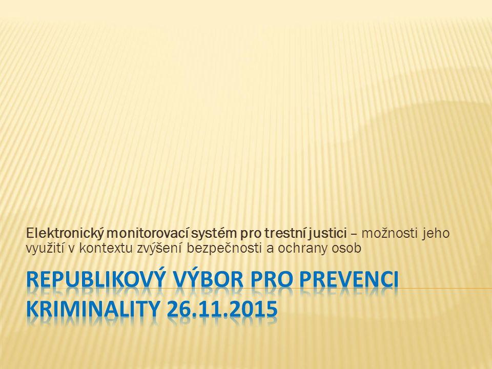Elektronický monitorovací systém pro trestní justici – možnosti jeho využití v kontextu zvýšení bezpečnosti a ochrany osob