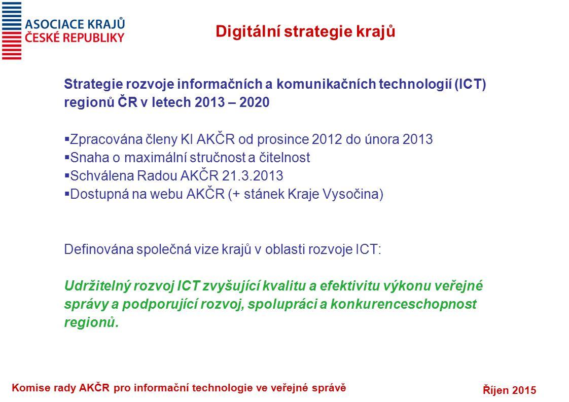 Říjen 2015 Komise rady AKČR pro informační technologie ve veřejné správě Digitální strategie krajů Strategie rozvoje informačních a komunikačních tech