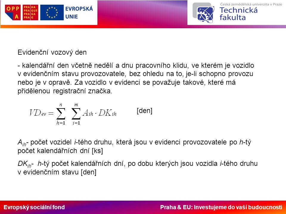 Evropský sociální fond Praha & EU: Investujeme do vaší budoucnosti Evidenční vozový den - kalendářní den včetně nedělí a dnu pracovního klidu, ve kter